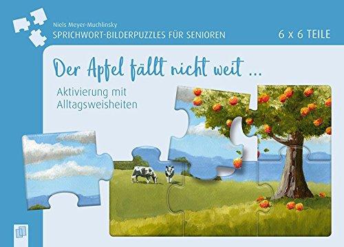 Verlag an der Ruhr GmbH 52537909 Sprichwort-Bilderpuzzles für Senioren: Der Apfel Nicht weit ...: Aktivierung mit Alltagsweisheiten - 6 x 6 Teile