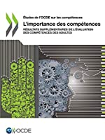 Études De L'ocde Sur Les Compétences L'importance Des Compétences Résultats Supplémentaires De L'évaluation Des Compétences Des Adultes