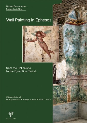 Wall Painting in Ephesos from the Hellenistic to the Byzantine Period