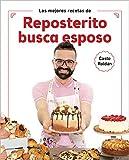 Las mejores recetas de Reposterito busca esposo (Cocina case
