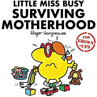 Little Miss Busy Surviving Motherhood (Mr. Men for Grown-ups