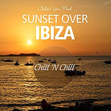 Sunset over Ibiza: Chillout Your Mind