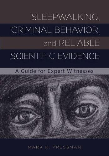 Sleepwalking, Criminal Behavior, and Reliable Scientific Evidence: A Guide for Expert Witnesses (English Edition) ✅
