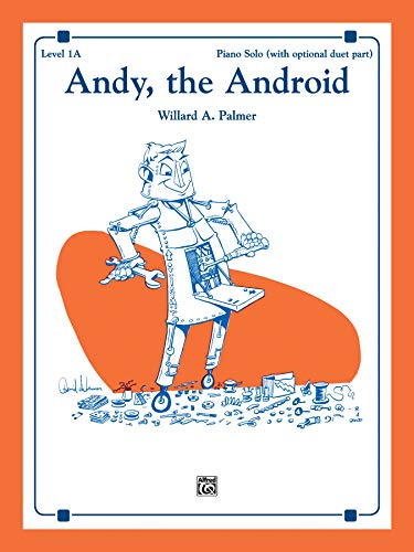 Andy, the Android: Sheet (Alfred's Basic Piano Library)
