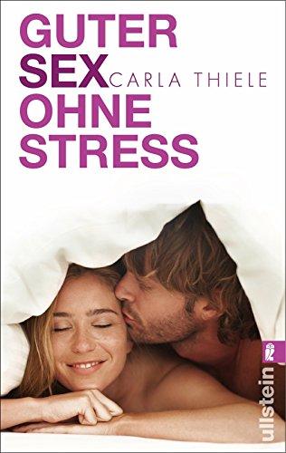Guter Sex ohne Stress von Carla Thiele (9. August 2013) Taschenbuch