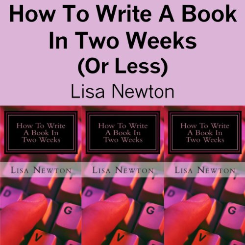 How to Write a Book in Two Weeks (or Less) cover art