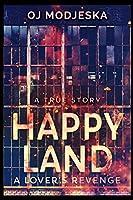 Happy Land - A Lover's Revenge