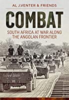 Combat: South Africa at War Along the Angolan Frontier
