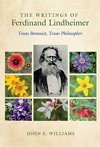 The Writings of Ferdinand Lindheimer: Texas Botanist, Texas Philosopher (Gideon Lincecum Nature and Environment Series) (English Edition)