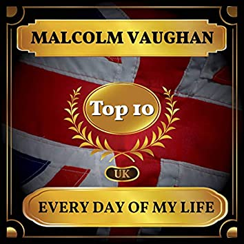Every Day of My Life (UK Chart Top 40 - No. 5)