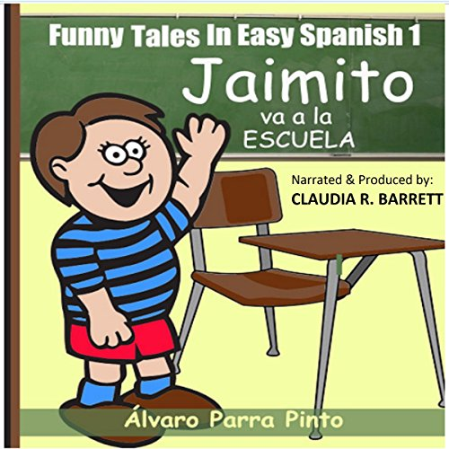 Funny Tales in Easy Spanish Volume 1: Jaimito va a la escuela audiobook cover art