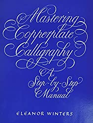 Mastering Copperplate Calligraphy by Eleanor Winters