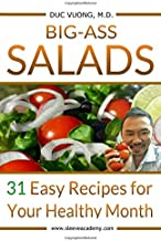 Big-Ass Salads: 31 Easy Recipes for Your Healthy Month