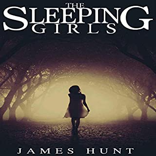 The Sleeping Girls: A Riveting Mystery                   By:                                                                                                                                 James Hunt                               Narrated by:                                                                                                                                 Cheryl May                      Length: 8 hrs and 38 mins     1 rating     Overall 3.0