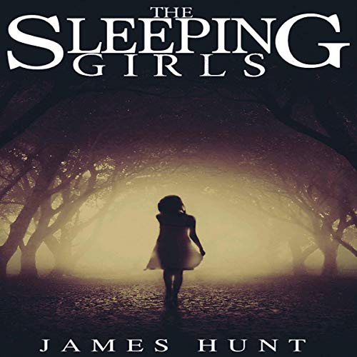 The Sleeping Girls: A Riveting Mystery                   By:                                                                                                                                 James Hunt                               Narrated by:                                                                                                                                 Cheryl May                      Length: 8 hrs and 38 mins     3 ratings     Overall 3.7