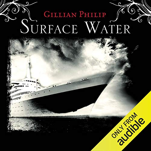 Surface Water                   By:                                                                                                                                 Gillian Philip                               Narrated by:                                                                                                                                 Lisa Coleman                      Length: 35 mins     Not rated yet     Overall 0.0