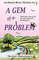 A Gem of a Problem (Emma Berry Mystery)