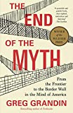 The End of the Myth: From the Frontier to the Border Wall in the Mind of America...