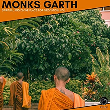 Monks Garth - Spiritual And Divine Place For Meditation, Vol. 1