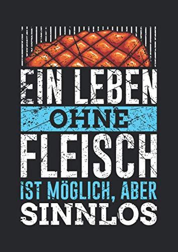 Notizbuch A4 liniert mit Softcover Design: Männer Grill Spruch Leben ohne Fleisch sinnlos Witz Vater: 120 linierte DIN A4 Seiten