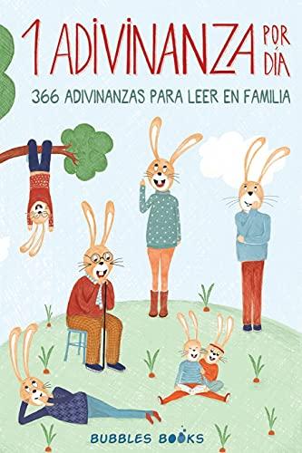 1 Adivinanza por día - 366 adivinanzas para leer en familia: Acertijos infantiles aptos para niños y niñas a partir de 6 años. Divertidos y fáciles ... (Un Día Sin una Sonrisa Es un Día Perdido)