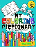 MY COLORING PICTIONARY: KIDS 2-in-1 Coloring Book for Ages 3 and Up, 150+ BIG EASY Pictures and words (KIDS 1st Picture Dictionary)