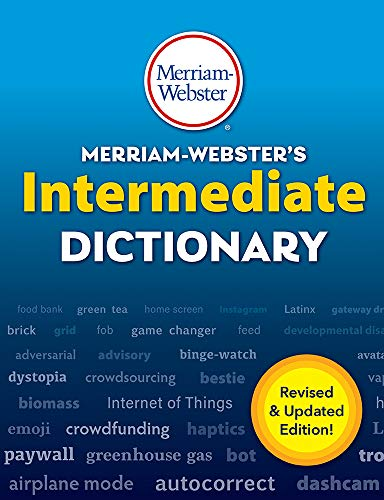 Merriam-Webster's Intermediate Dictionary, New Edition, 2020 Copyright, (The Authoritative Middle School Dictionary)