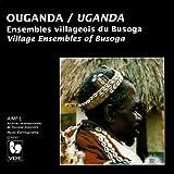 Ouganda: Ensembles villageois du Busoga – Uganda: Village Ensembles of Busoga