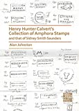 Henry Hunter Calvert's Collection of Amphora Stamps and that of Sidney Smith Saunders