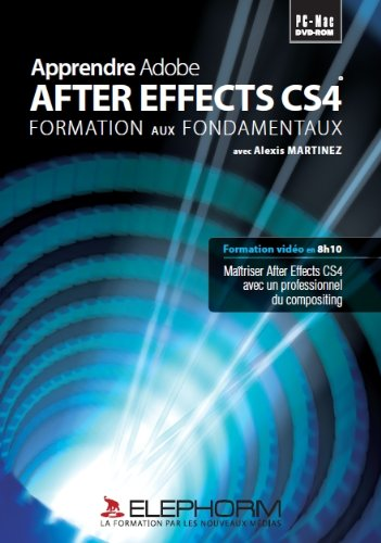 Apprendre adobe After Effects CS4 (Alexis Martinez)