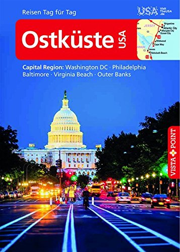 Ostküste USA - VISTA POINT Reiseführer Reisen Tag für Tag: Capital Region: Washington D.C., Philadelphia, Baltimore, Virginia Beach, Outer Banks