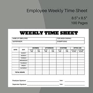 """Employee Weekly Time Sheet: Employee weekly time sheet size """"8.5 x 8.5"""" 100 sheets (Weekly Time Sheet, Size 8.5"""