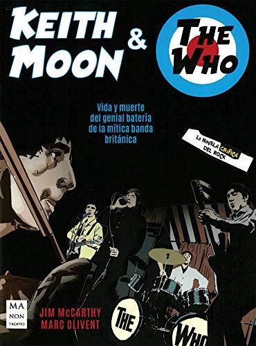 Keith Moon & The Who: Vida y muerte del genial batería de la mítica banda británica (La novela gráfica del rock)