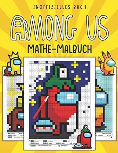 Among Us Mathe-Malbuch: Mathe-Malbuch für Kinder. Addition, Subtraktion, Multiplikation und Division üben