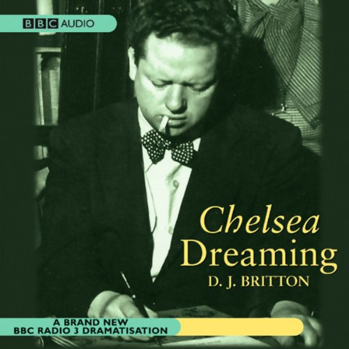 Chelsea Dreaming (Dramatised)                   By:                                                                                                                                 Dylan Thomas                               Narrated by:                                                                                                                                 Dramatisation                      Length: 1 hr and 12 mins     Not rated yet     Overall 0.0