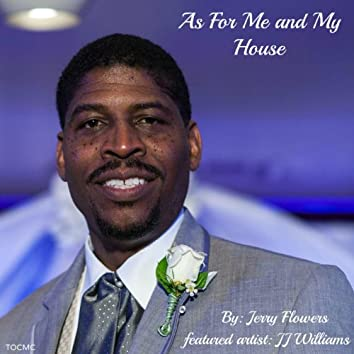 As for Me and My House (feat. JJ Williams)