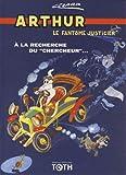Arthur le fantôme justicier, Tome 2 - A la recherche du