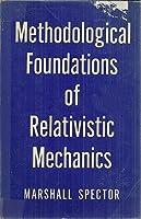 Methodological Foundations of Relativistic Mechanics
