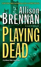 Playing Dead: A Novel of Suspense (Prison Break Trilogy Book 3)
