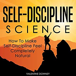 Self-Discipline Science     How to Make Self-Discipline Feel Completely Natural              By:                                                                                                                                 Valentine Downey                               Narrated by:                                                                                                                                 Chadrick McNeal                      Length: 3 hrs and 1 min     20 ratings     Overall 5.0