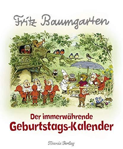 Der immerwährende Geburtstags-Kalender: Fritz Baumgarten