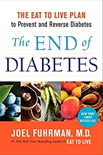 Best The End of Diabetes: The Eat to Live Plan to Prevent and Reverse Diabetes (Eat for Life) Review