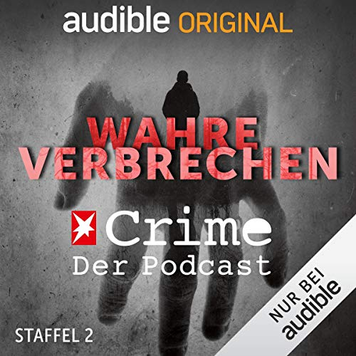 Wahre Verbrechen. Der Stern-Crime-Podcast: Staffel 2 (Original Podcast) Titelbild