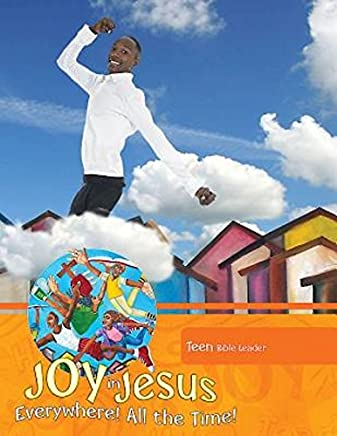 Vacation Bible School Vbs 2016 Joy in Jesus Teen Bible Leader: Everywhere! All the Time!