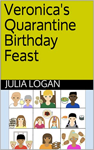 Veronica's Quarantine Birthday Feast (English Edition)