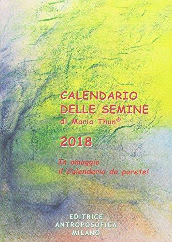 Calendario delle semine 2018. Con poster calendario