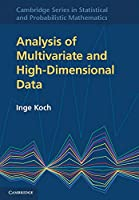 Analysis of Multivariate and High-Dimensional Data (Cambridge Series in Statistical and Probabilistic Mathematics, Series Number 32)