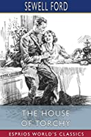 The House of Torchy (Esprios Classics)