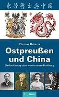 Ostpreussen und China: Nachzeichnung einer wundersamen Beziehung
