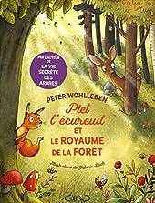 Piet l'écureuil et le royaume de la forêt de Peter Wohlleben